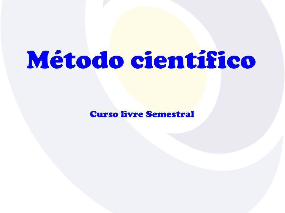 Método científico Curso livre Semestral