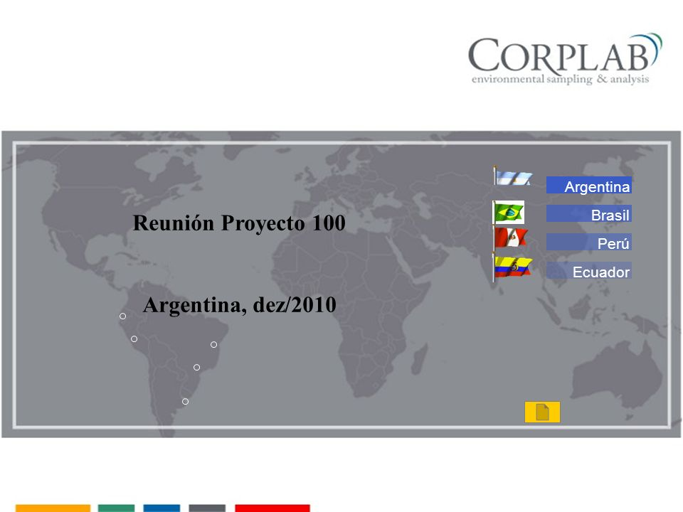 Argentina Brasil Perú Ecuador Reunión Proyecto 100 Argentina, dez/2010