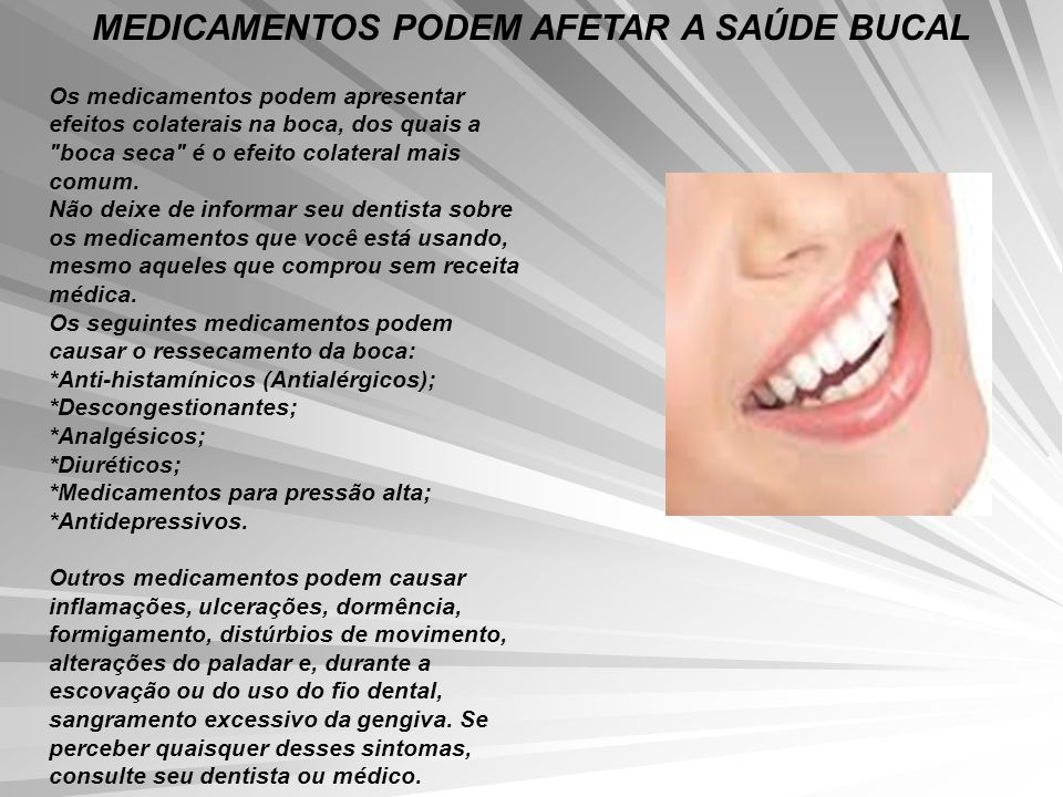 Os medicamentos podem apresentar efeitos colaterais na boca, dos quais a