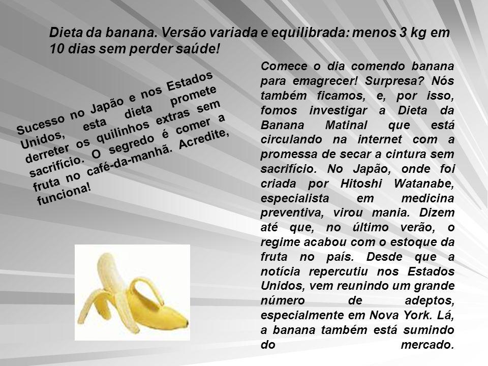 Dieta da banana. Versão variada e equilibrada: menos 3 kg em 10 dias sem perder saúde! Comece o dia comendo banana para emagrecer! Surpresa? Nós també