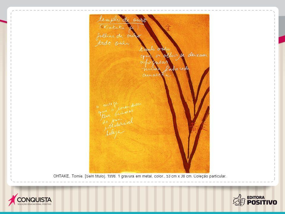 OHTAKE, Tomie. [Sem título]. 1998. 1 gravura em metal, color., 53 cm x 38 cm. Coleção particular.