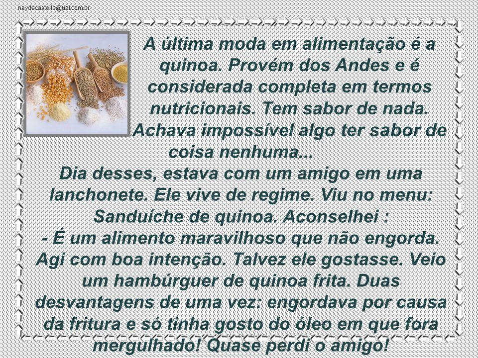 neydecastello@uol.com.br É preciso elimina-los com uma boa alimentação.