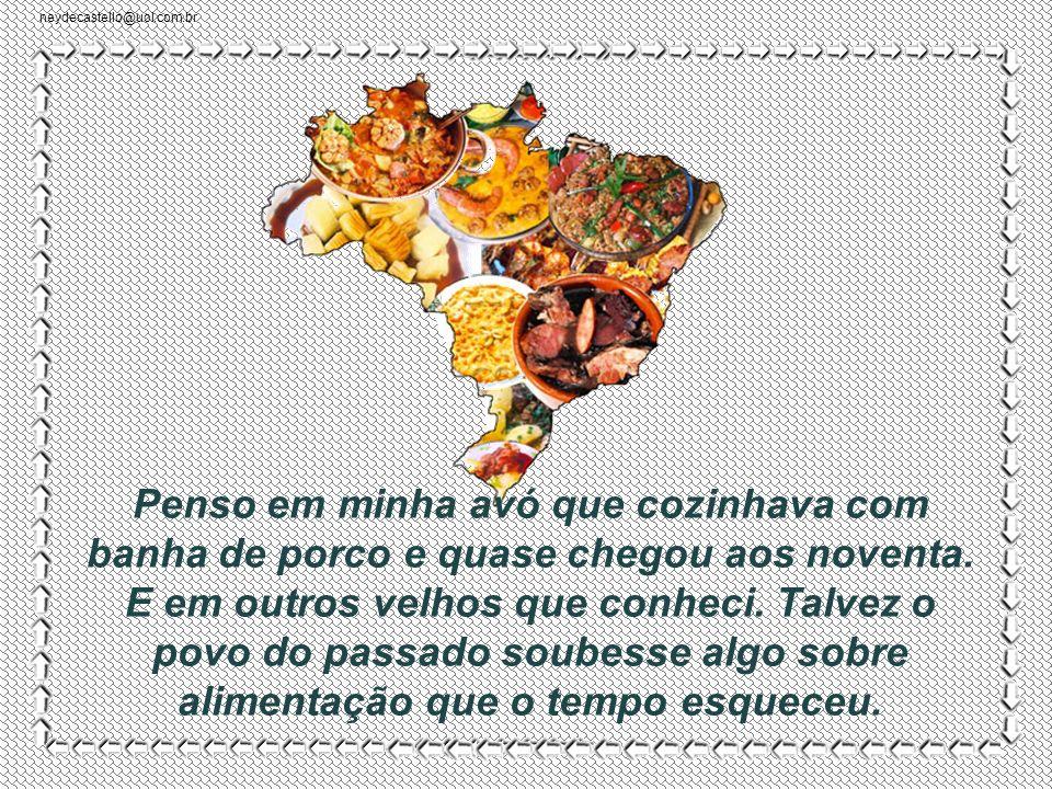 neydecastello@uol.com.br Tudo que é delicioso parece fazer mal: batatas fritas, hambúrgueres, refrigerantes, hot-dogs, bacon .