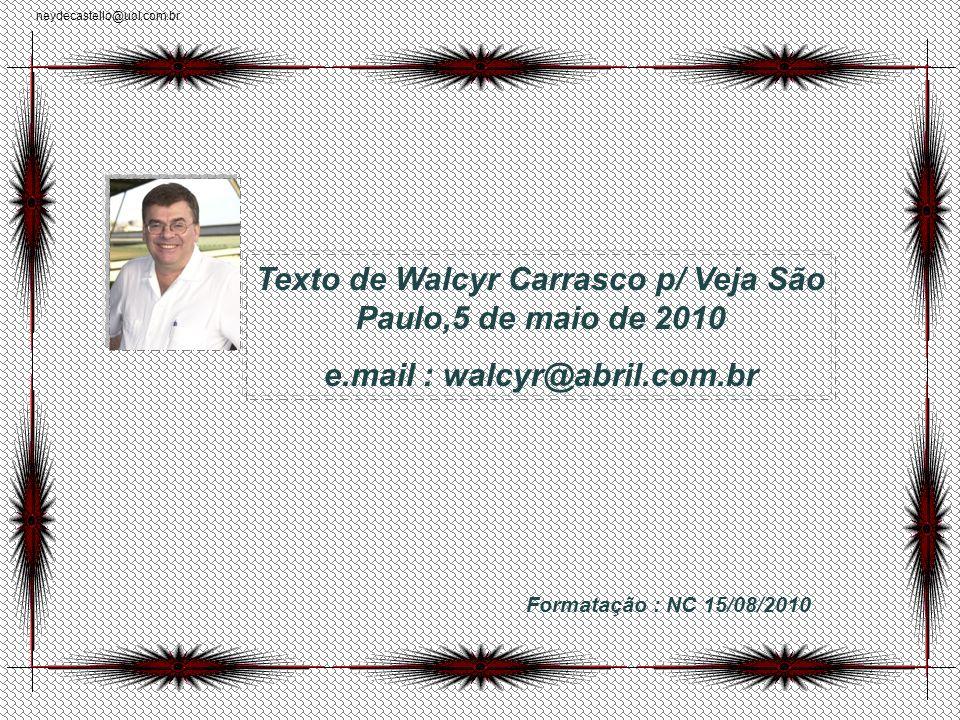 neydecastello@uol.com.br No mínimo, eles não viviam estressados com tantas dietas e informações.