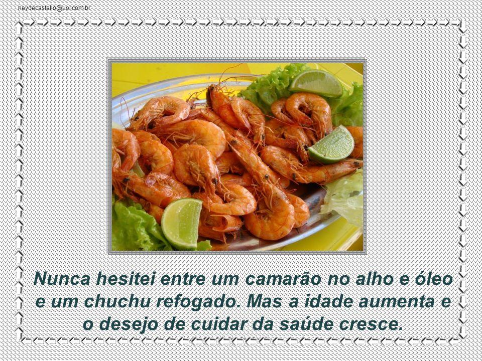 neydecastello@uol.com.br Sempre estive dividido entre a volúpia de comer bem e a necessidade de me alimentar com saúde. A gula venceu boa parte das ba