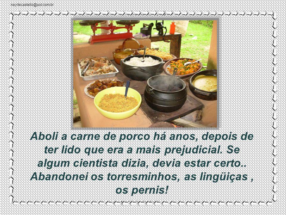 neydecastello@uol.com.br Nunca hesitei entre um camarão no alho e óleo e um chuchu refogado. Mas a idade aumenta e o desejo de cuidar da saúde cresce.