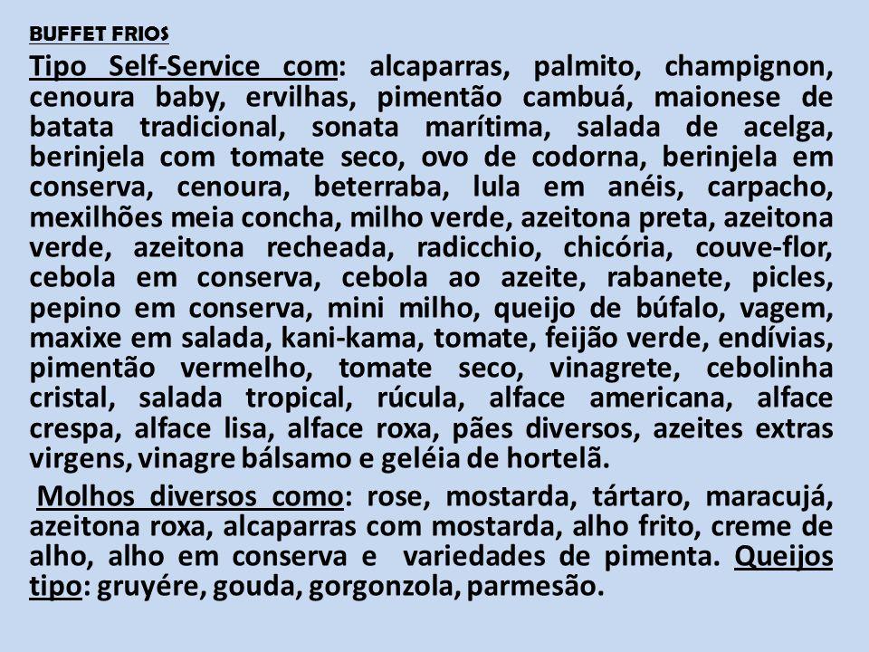Almoço Dia 24 – a partir das 13:00 ; Local – Churrascaria SAL E BRASA; Veja a seguir o cardápio do bufê;