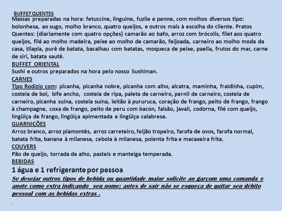 BUFFET FRIOS Tipo Self-Service com: alcaparras, palmito, champignon, cenoura baby, ervilhas, pimentão cambuá, maionese de batata tradicional, sonata m
