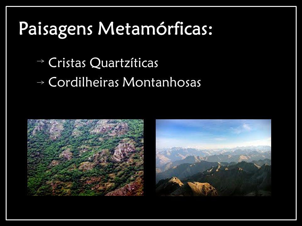 Paisagens Metamórficas: Cristas Quartzíticas Cordilheiras Montanhosas