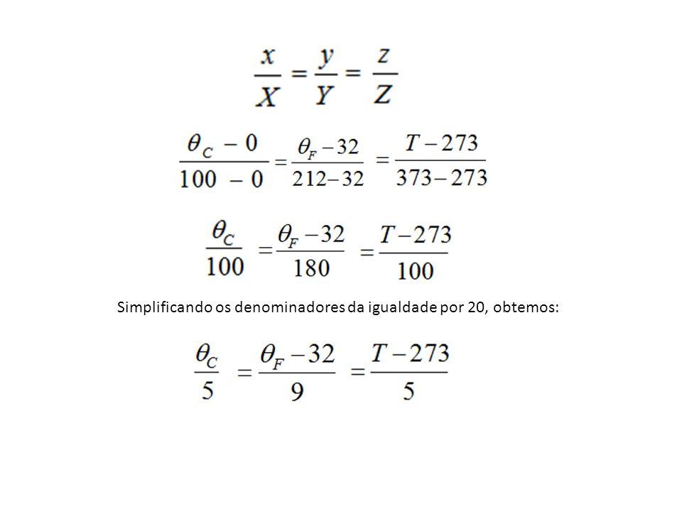 Simplificando os denominadores da igualdade por 20, obtemos: