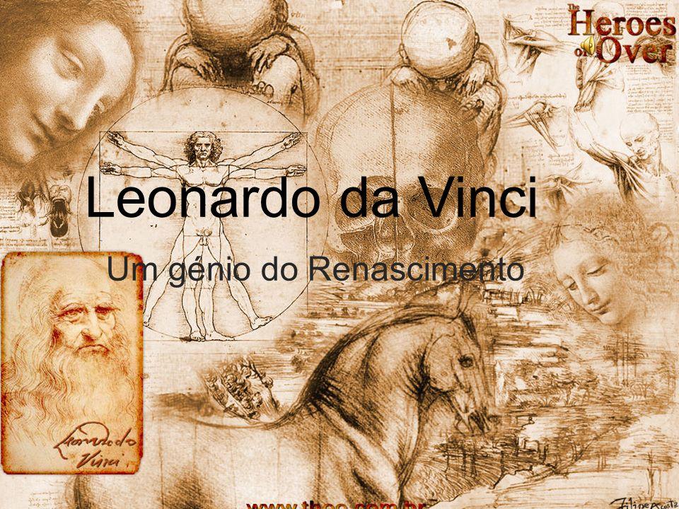 Leonardo da Vinci Um génio do Renascimento