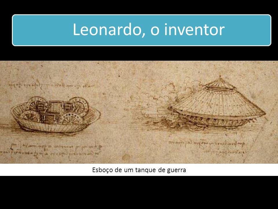 Leonardo, o inventor Esboço de um tanque de guerra