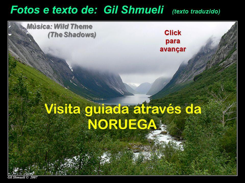 Fotos e texto de: Gil Shmueli (texto traduzido) Música: Wild Theme (The Shadows) (The Shadows) Visita guiada através da NORUEGA Click para avançar