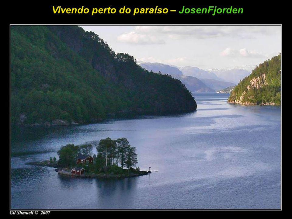 Vivendo perto do paraíso – JosenFjorden