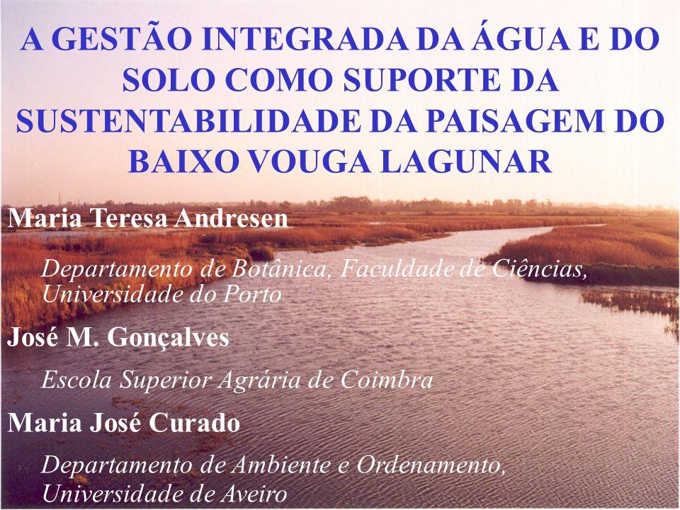 BAIXO VOUGA LAGUNAR Localização na Ria de Aveiro paisagem cultural de elevado interesse conservacionista integrado na Zona de Protecção Especial da Ria de Aveiro