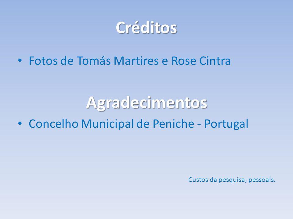 Créditos Fotos de Tomás Martires e Rose CintraAgradecimentos Concelho Municipal de Peniche - Portugal Custos da pesquisa, pessoais.