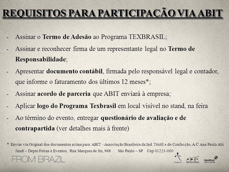 - Assinar o Termo de Adesão ao Programa TEXBRASIL; - Assinar e reconhecer firma de um representante legal no Termo de Responsabilidade; - Apresentar d