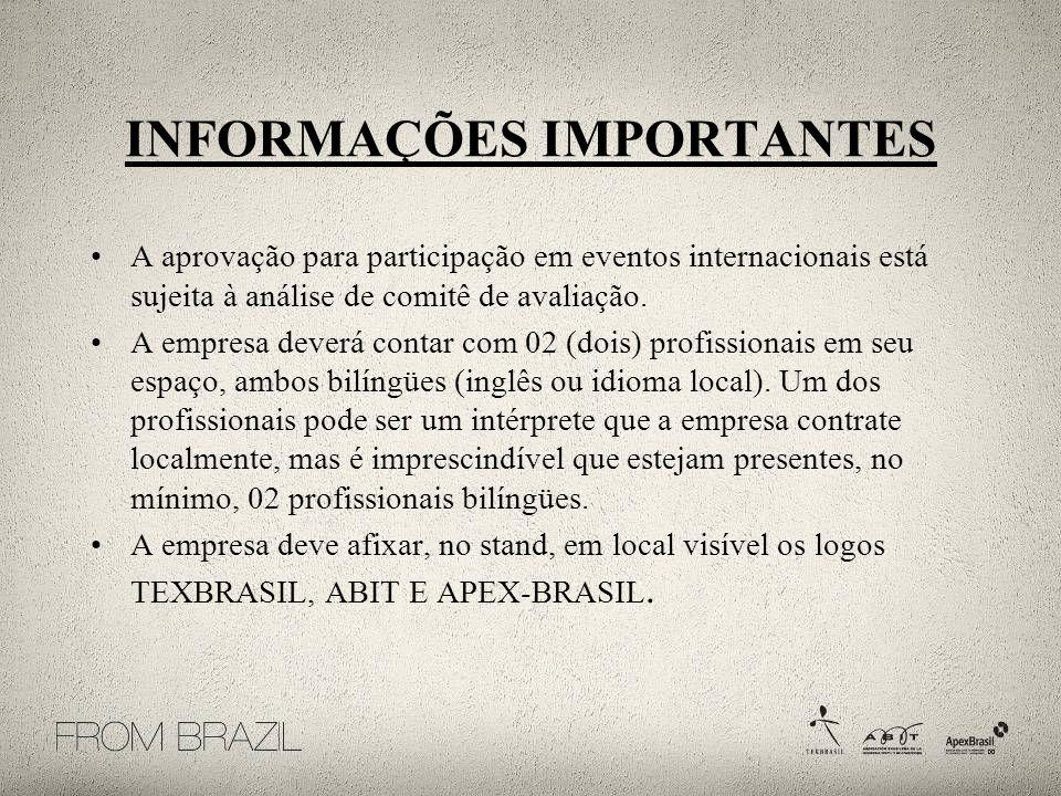 INFORMAÇÕES IMPORTANTES A aprovação para participação em eventos internacionais está sujeita à análise de comitê de avaliação. A empresa deverá contar