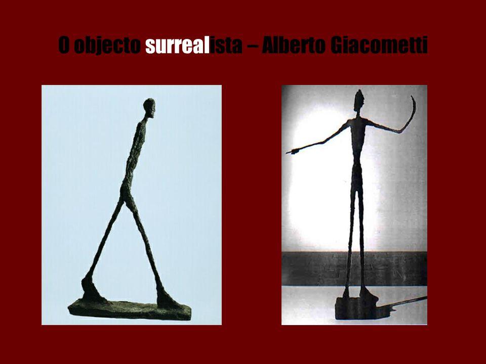 O objecto surrealista – Alberto Giacometti