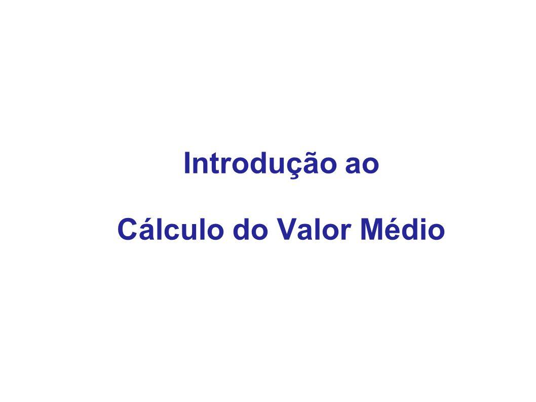 Introdução ao Cálculo do Valor Médio