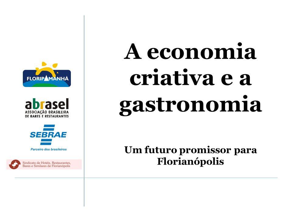A economia criativa e a gastronomia Um futuro promissor para Florianópolis