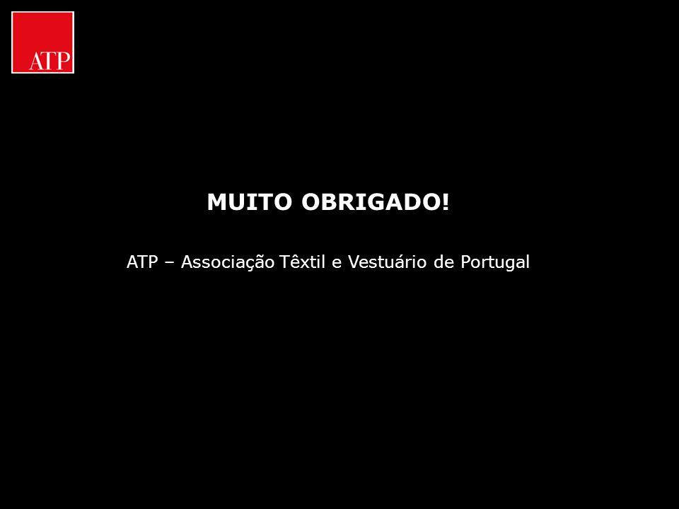MUITO OBRIGADO! ATP – Associação Têxtil e Vestuário de Portugal