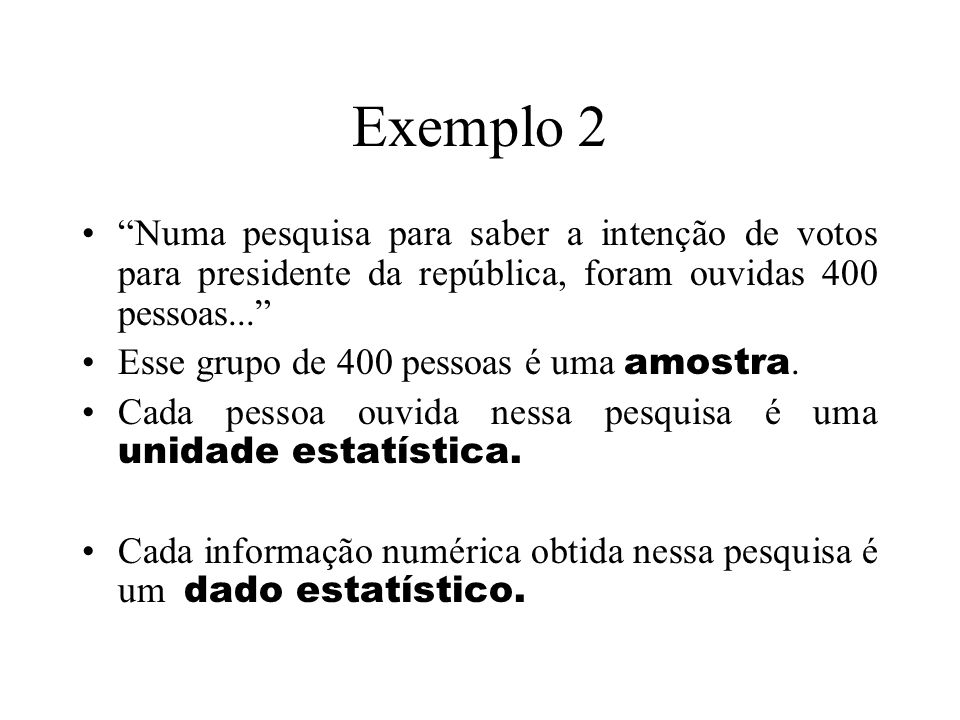 AMOSTRA É um subconjunto da população estatística. Quando o Universo Estatístico é muito vasto ou quando não é possível coletar dados de todos os seus