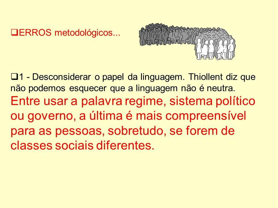 ERROS metodológicos...1 - Desconsiderar o papel da linguagem.