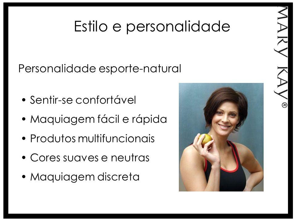 Estilo e personalidade Personalidade esporte-natural Sentir-se confortável Maquiagem fácil e rápida Produtos multifuncionais Cores suaves e neutras Ma