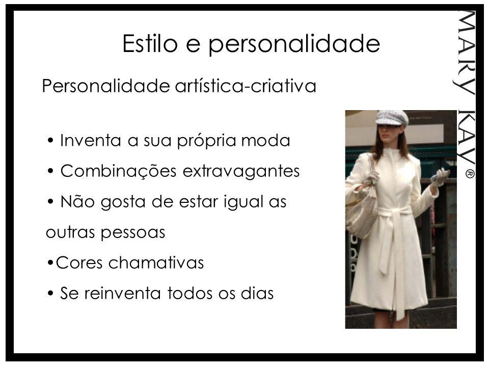 Personalidade artística-criativa Inventa a sua própria moda Combinações extravagantes Não gosta de estar igual as outras pessoas Cores chamativas Se r