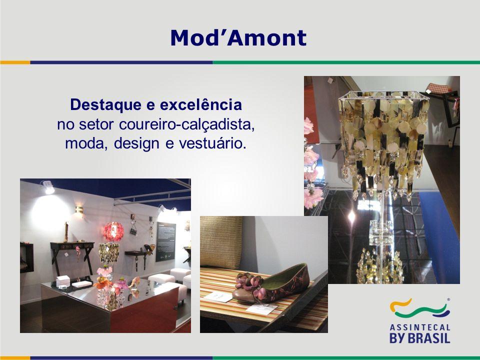 ModAmont Destaque e excelência no setor coureiro-calçadista, moda, design e vestuário.