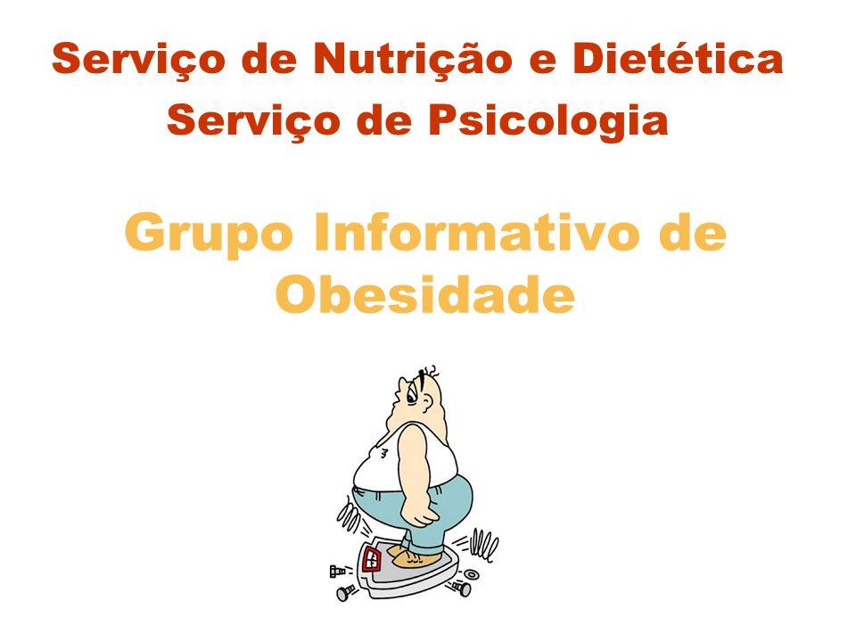Grupo Informativo de Obesidade Serviço de Nutrição e Dietética Serviço de Psicologia