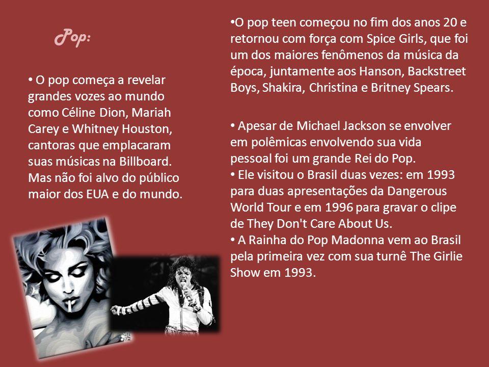 Pop: O pop começa a revelar grandes vozes ao mundo como Céline Dion, Mariah Carey e Whitney Houston, cantoras que emplacaram suas músicas na Billboard