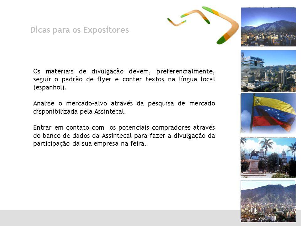 Dicas para os Expositores Os materiais de divulgação devem, preferencialmente, seguir o padrão de flyer e conter textos na língua local (espanhol). An