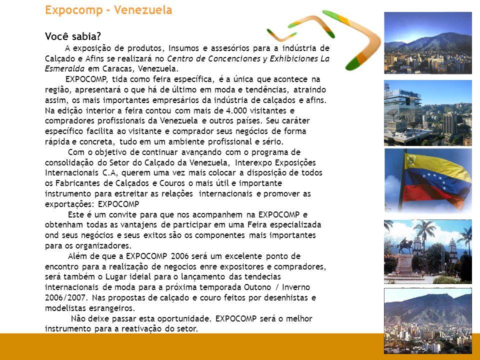 Expocomp - Venezuela Você sabia? A exposição de produtos, Insumos e assesórios para a indústria de Calçado e Afins se realizará no Centro de Concencio