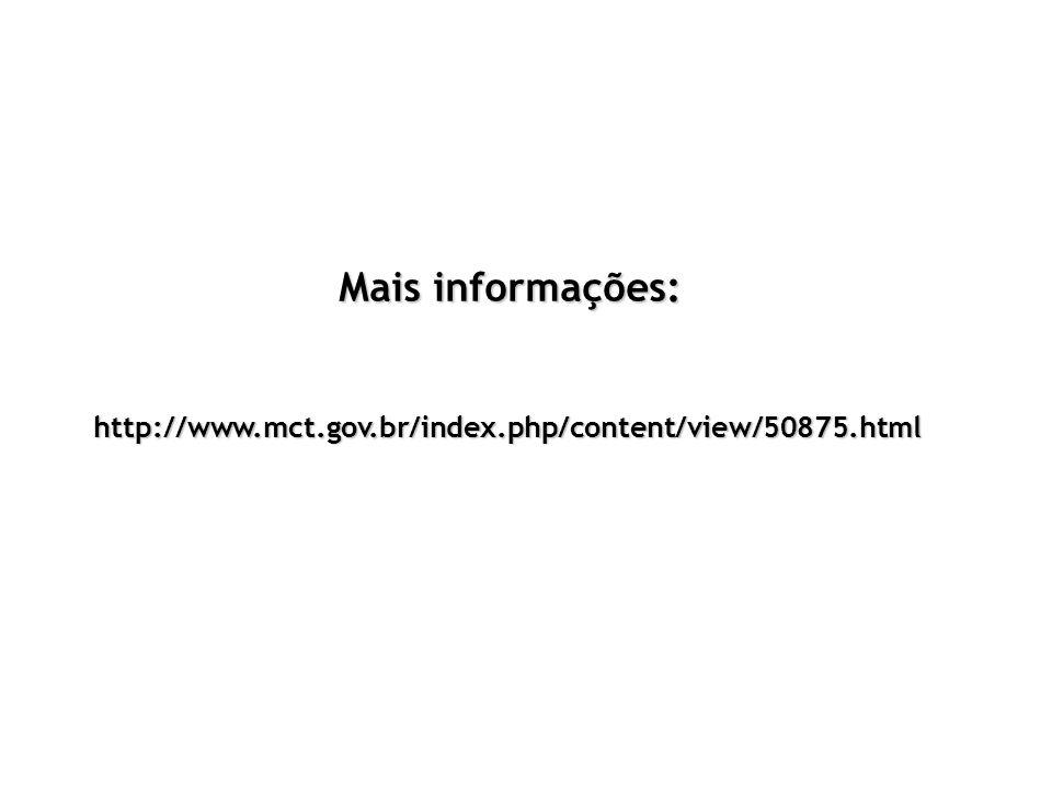 Mais informações: http://www.mct.gov.br/index.php/content/view/50875.html