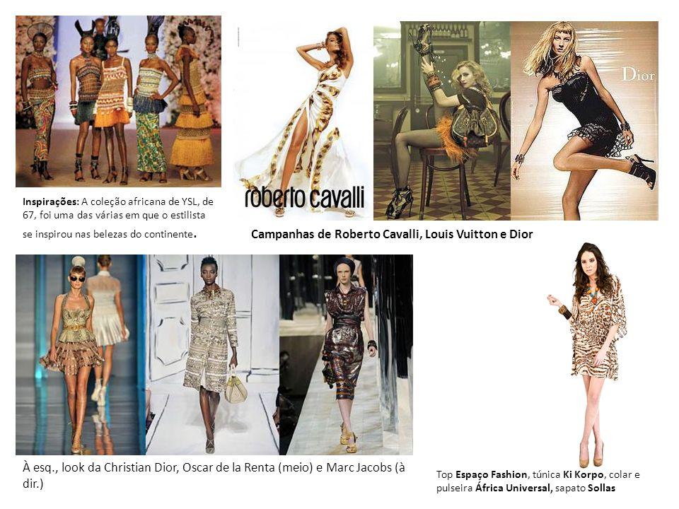 Inspirações: A coleção africana de YSL, de 67, foi uma das várias em que o estilista se inspirou nas belezas do continente. Campanhas de Roberto Caval