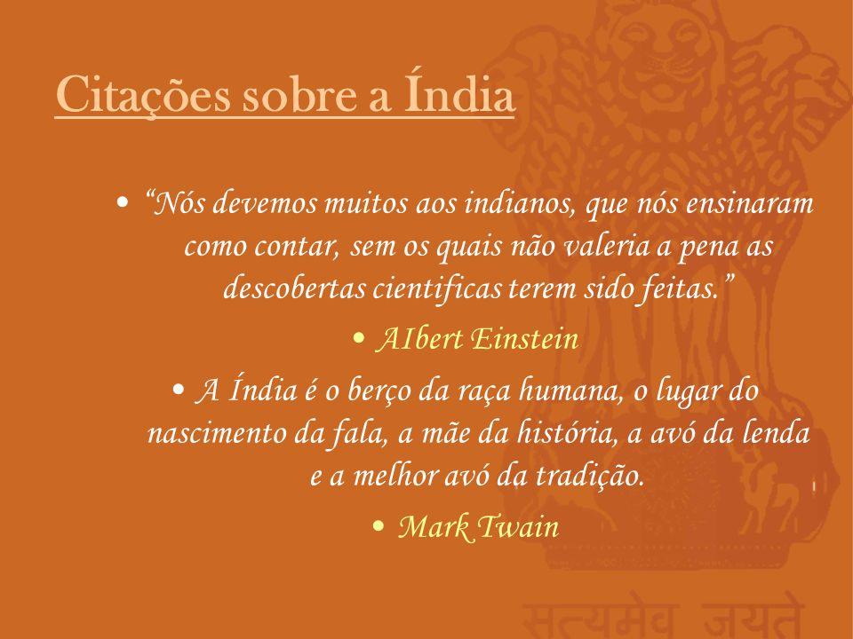 Religiões: Hinduísmo, 83 % Muçulmana, 11 % Cristianismo, 2% Línguas : Hindi, Inglês e mais 12 línguas oficiais.