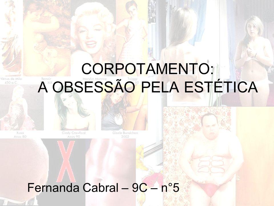 Fernanda Cabral – 9C – n°5 CORPOTAMENTO: A OBSESSÃO PELA ESTÉTICA