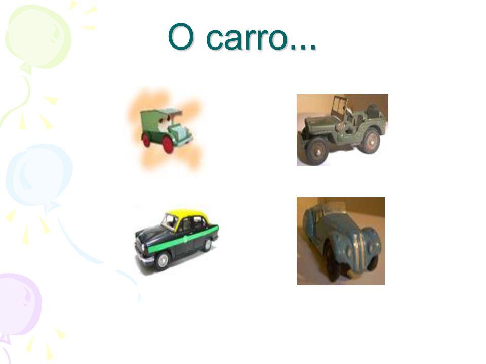 O carro …