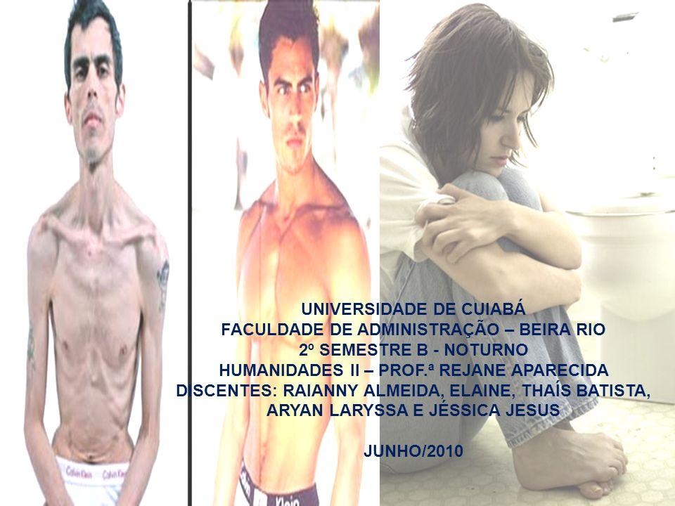 UNIVERSIDADE DE CUIABÁ FACULDADE DE ADMINISTRAÇÃO – BEIRA RIO 2º SEMESTRE B - NOTURNO HUMANIDADES II – PROF.ª REJANE APARECIDA DISCENTES: RAIANNY ALME