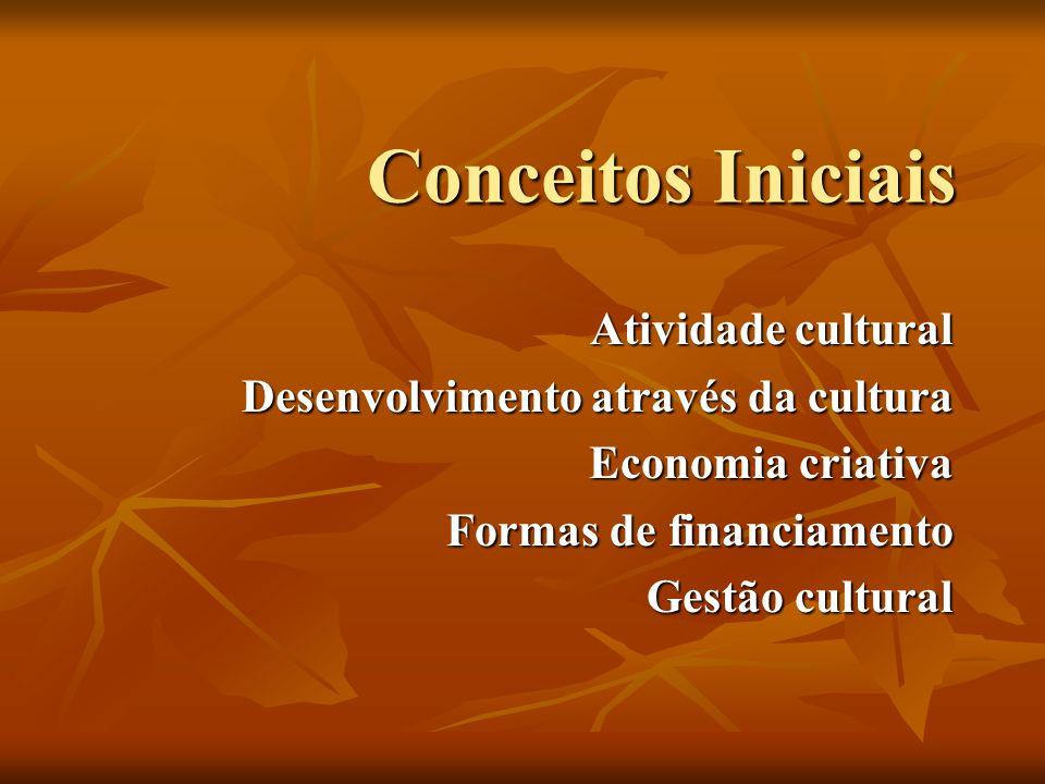 Atividade cultural É toda ação que mobiliza pessoas e expressa características comunitárias relevantes.