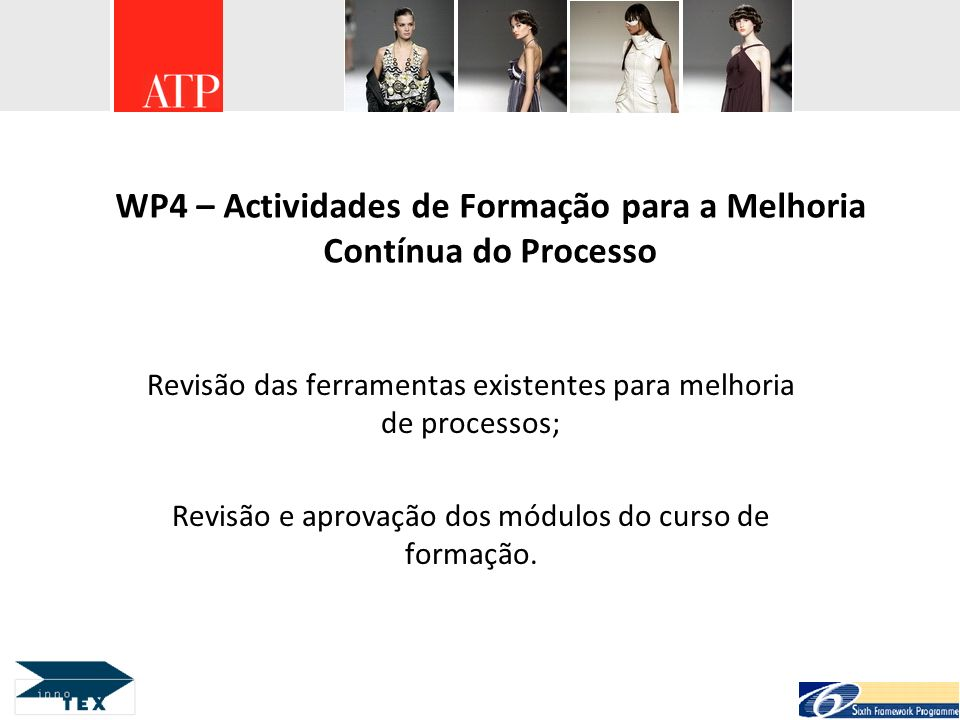 WP4 – Actividades de Formação para a Melhoria Contínua do Processo Revisão das ferramentas existentes para melhoria de processos; Revisão e aprovação