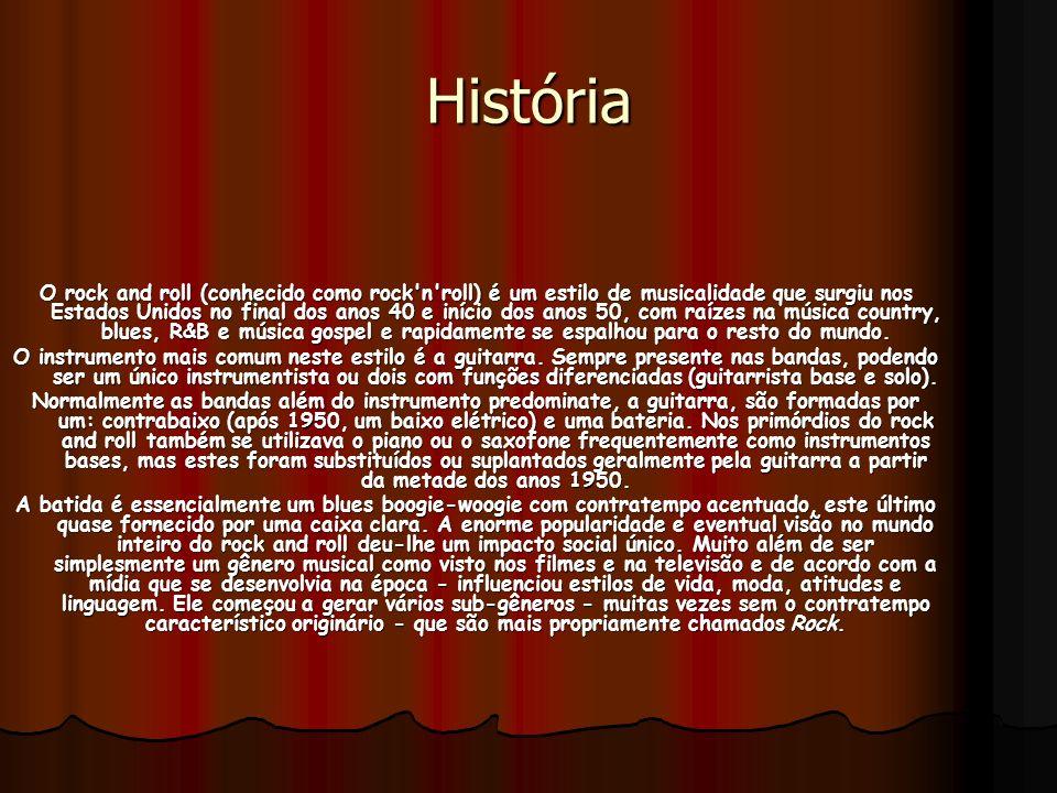 História O rock and roll (conhecido como rock'n'roll) é um estilo de musicalidade que surgiu nos Estados Unidos no final dos anos 40 e início dos anos