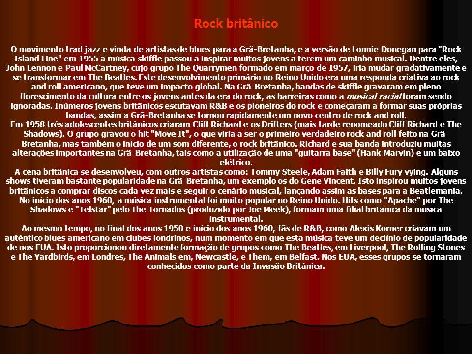 Rock britânico O movimento trad jazz e vinda de artistas de blues para a Grã-Bretanha, e a versão de Lonnie Donegan para
