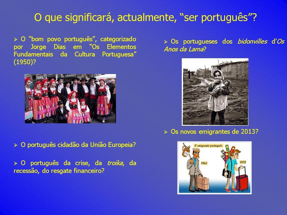 O bom povo português, categorizado por Jorge Dias em Os Elementos Fundamentais da Cultura Portuguesa (1950)? O português cidadão da União Europeia? O