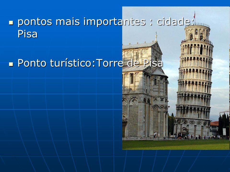 pontos mais importantes : cidade: Pisa pontos mais importantes : cidade: Pisa Ponto turístico:Torre de Pisa Ponto turístico:Torre de Pisa