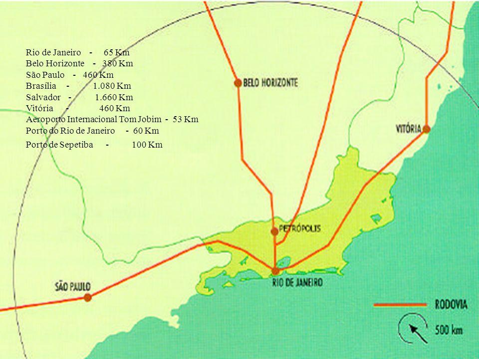 Rio de Janeiro - 65 Km Belo Horizonte - 380 Km São Paulo - 460 Km Brasília - 1.080 Km Salvador - 1.660 Km Vitória - 460 Km Aeroporto Internacional Tom