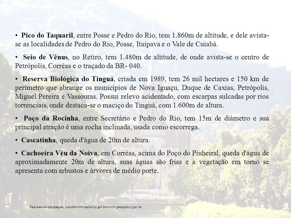 Pico do Taquaril, entre Posse e Pedro do Rio, tem 1.860m de altitude, e dele avista- se as localidades de Pedro do Rio, Posse, Itaipava e o Vale de Cu