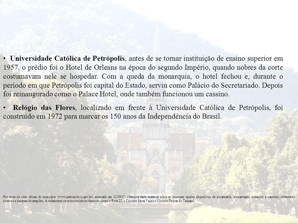 Universidade Católica de Petrópolis, antes de se tornar instituição de ensino superior em 1957, o prédio foi o Hotel de Orleans na época do segundo Im
